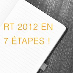 Les étapes de la RT 2012